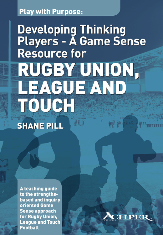 Play with Purpose: A Game Sense Resource for Rugby Union